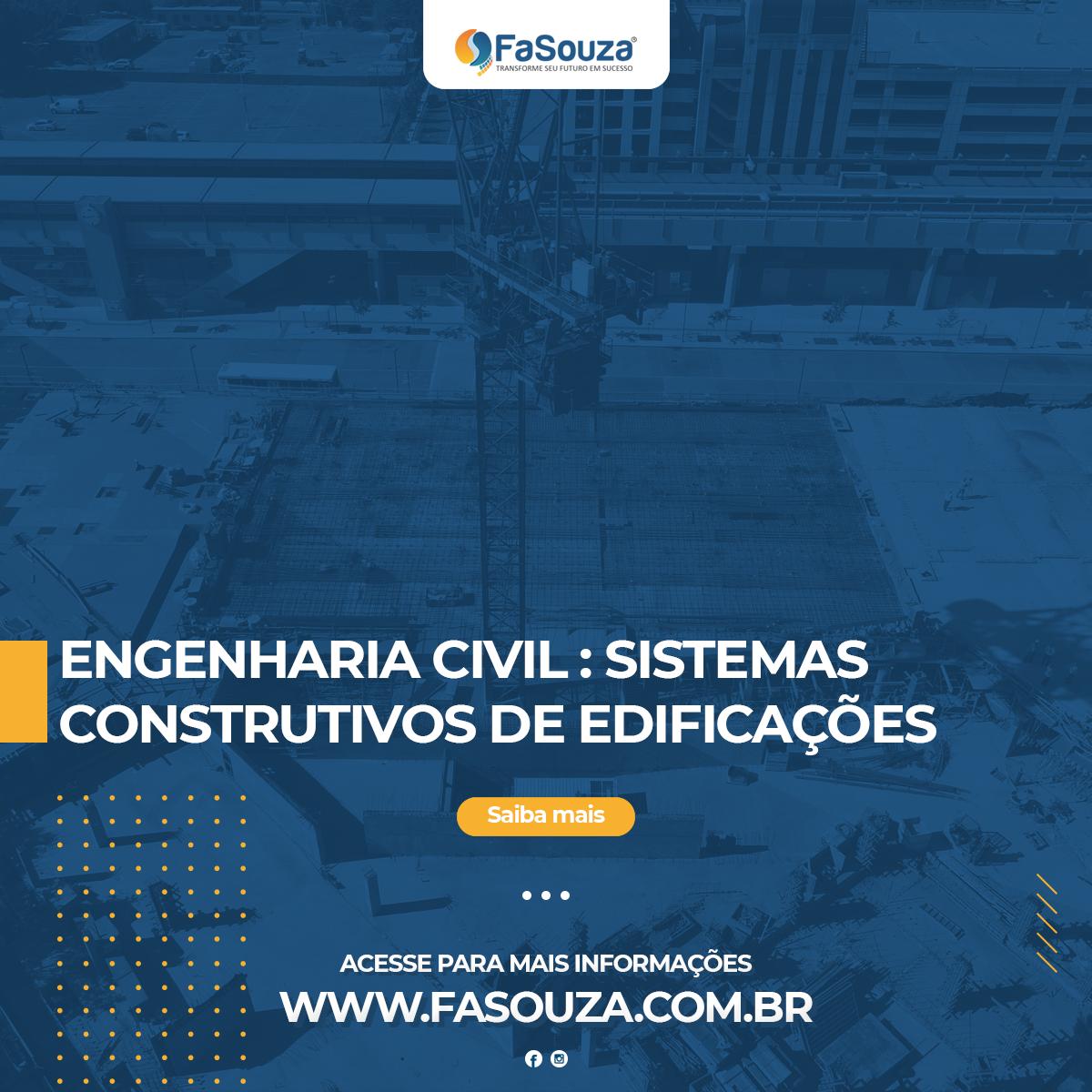 Faculdade Souza - Engenharia Civil: Sistemas Construtivos de Edificações (ESSE CURSO NÃO ESTÁ ATIVO)