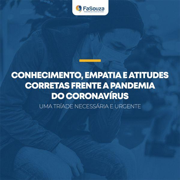 Conhecimento, empatia e atitudes corretas frente à pandemia do coronavírus, uma tríade necessária e urgente