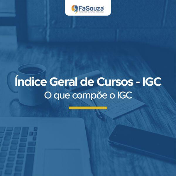 Índice Geral de Curso – IGC - O que compõe o IGC